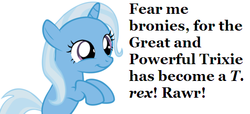 Size: 508x231 | Tagged: safe, trixie, dinosaur, pony, tyrannosaurus rex, bipedal, bronybait, cute, filly, great and powerful, rawr, simple background, smiling, solo, text, third person, white background, younger
