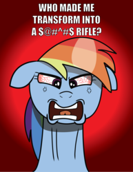 Size: 2550x3303 | Tagged: safe, artist:saburodaimando, rainbow dash, pony, angry, bloodshot eyes, censored, censored vulgarity, female, floppy ears, glare, grawlixes, mare, meta, open mouth, rage, rainbow dash turning into an assault rifle, solo, swearing, this will end in tears, transformers, transformers: age of extinction, wide eyes