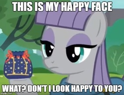 Size: 553x423 | Tagged: safe, edit, edited screencap, screencap, maud pie, earth pony, pony, the gift of the maud pie, caption, female, image macro, impact font, mare, maud being maud, meme, pouch, rock pouch