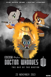 Size: 1076x1600 | Tagged: safe, artist:1992zepeda, artist:firestorm-can, artist:greywander87, artist:linas3001, artist:mrcbleck, artist:tygerbug, edit, vector edit, doctor whooves, time turner, pony, ask discorded whooves, bbc, crossover, david tennant, day of the doctor, discord whooves, discorded, discorded whooves, doctor who, eleventh doctor, hasbro, logo, matt smith, ponified, poster, sonic screwdriver, tenth doctor, the doctor, vector