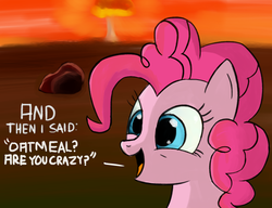 Size: 830x638 | Tagged: safe, artist:itsthinking, derpibooru exclusive, pinkie pie, earth pony, pony, bust, desert, dialogue, female, mushroom cloud, nuclear weapon, oatmeal are you crazy, open mouth, portrait, skewed priorities, smiling, solo, unaware, weapon