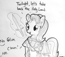 Size: 1545x1340 | Tagged: safe, artist:tjpones, starlight glimmer, pony, unicorn, armor, christianity, cross, crusader, deus vult, dialogue, fantasy class, female, glowing horn, grayscale, implied twilight sparkle, knight, knights templar, magic, mare, monochrome, offscreen character, paladin, simple background, smiling, solo focus, sword, telekinesis, templar, this will end in genocide, this will end in holy war, this will end in the capture of jerusalem, this will end in war, traditional art, warrior, weapon, white background