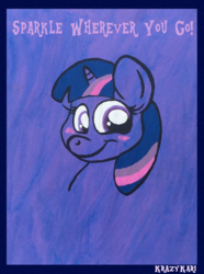 Size: 954x1280 | Tagged: artist:krazykari, bust, looking at you, motivational, pony, portrait, poster, safe, smiling, solo, traditional art, twilight sparkle, unicorn