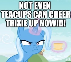 Size: 713x622 | Tagged: safe, edit, edited screencap, screencap, trixie, pony, unicorn, student counsel, angry, caption, cropped, cup, excessive exclamation marks, female, image macro, magic, magic aura, mare, meme, solo, teacup, telekinesis, text, that pony sure does love teacups, trixie is not amused, unamused