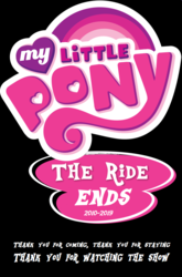 Size: 836x1268 | Tagged: 2019, endgame, end of an era, end of g4, end of ponies, farewell, logo, rest in peace, safe, series finale, the end, the end is neigh, the ride ends