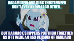 Size: 1280x714 | Tagged: safe, edit, edited screencap, screencap, trixie, equestria girls, rainbow rocks, caption, image macro, implied dirk thistleweed, implied gay, implied lesbian, implied ragamuffin, implied rarijack, implied rule 63, implied shipping, meme, text, trixie yells at everything