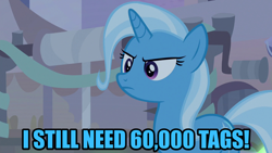 Size: 1280x720 | Tagged: safe, edit, edited screencap, screencap, trixie, pony, unicorn, derpibooru, road to friendship, caption, female, image macro, meme, meta, op is a duck, solo, tags, text, trixie yells at everything