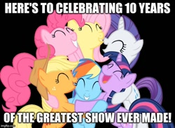 Size: 682x499 | Tagged: safe, applejack, fluttershy, pinkie pie, rainbow dash, rarity, twilight sparkle, earth pony, pegasus, pony, unicorn, mlp fim's tenth anniversary, the cutie mark chronicles, caption, group hug, happy birthday mlp:fim, hug, image macro, mane six, text