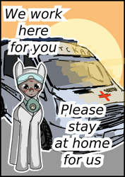 Size: 1800x2540 | Tagged: safe, oc, oc only, earth pony, pony, ambulance, coronavirus, covid-19, doctor, male, motivational poster, n95, poster, ppe, public service announcement, respirator, stallion, stay at home