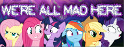 Size: 1197x454   Tagged: artist needed, source needed, safe, applejack, fluttershy, pinkie pie, rainbow dash, rarity, twilight sparkle, insanity, mane six, we're all mad here