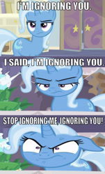 Size: 1073x1774 | Tagged: safe, edit, edited screencap, editor:undeadponysoldier, screencap, trixie, pony, unicorn, :c, >:c, angry, caption, comic, double standard, emotion commotion, female, frown, funny, image macro, looking at you, mare, meme, reference, screencap comic, solo, stop ignoring me ignoring you, talking to viewer, text, the fairly oddparents, trixie is not amused, trixie tang, trixie yells at everything, unamused, vein, vein bulge, wrong aspect ratio, yelling