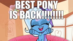 Size: 1920x1080 | Tagged: safe, edit, edited screencap, screencap, trixie, friendship gems, my little pony: pony life, spoiler:pony life s01e17, best pony, caption, cute, diatrixes, image macro, text, truth