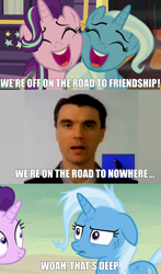 Size: 1280x2184 | Tagged: safe, edit, edited screencap, editor:grapefruitface, screencap, starlight glimmer, trixie, human, pony, unicorn, road to friendship, caption, david byrne, deep, happy, image macro, irl, irl human, messy mane, mind blown, open mouth, photo, road to nowhere, song reference, talking heads, text, uvula, we're friendship bound