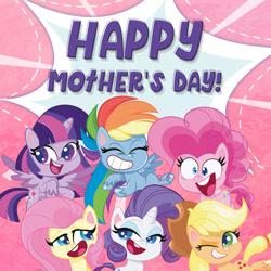 Size: 1080x1080   Tagged: safe, applejack, fluttershy, pinkie pie, rainbow dash, rarity, twilight sparkle, alicorn, earth pony, pegasus, pony, unicorn, official, pony life, facebook, mane six, mother's day, twilight sparkle (alicorn)