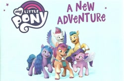 Size: 1590x1046   Tagged: safe, hitch trailblazer, izzy moonbow, pipp petals, sunny starscout, zipp storm, earth pony, pegasus, pony, unicorn, g5, my little pony: a new generation, a new adventure, book, cropped, female, g5 book, male, mane five (g5), mare, my little pony logo, scan, stallion, text